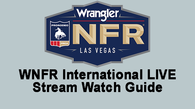 WNFR International LIVE Stream Watch Guide